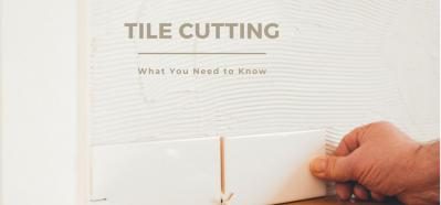 Tile Cutting - What You Need to Know
